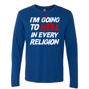 I'm Going To Hell In Every Religion - Shirt