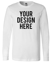 Load image into Gallery viewer, Your Own Design - Unisex Long Sleeve Shirt - Direct To Garment (DTG) Printing