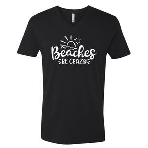Beaches Be Crazy - Shirt