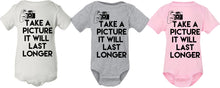 Load image into Gallery viewer, Take A Picture It Will Last Longer onesie