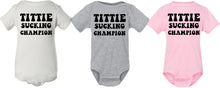 Load image into Gallery viewer, Tittie Sucking Champion onesie