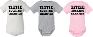 Tittie Sucking Champion onesie