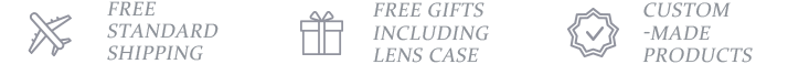 FREE STANDARD SHIPPING, FREE gifts including lens case, Custom-made products
