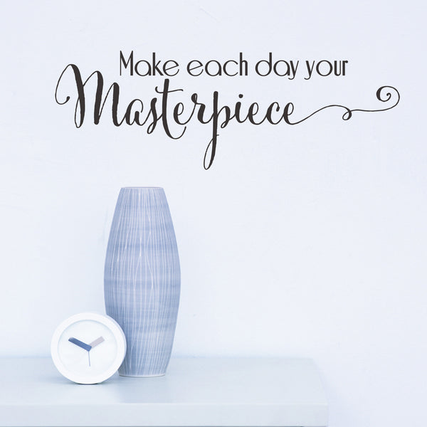 'Make Each Day Your Masterpiece' Wall Sticker