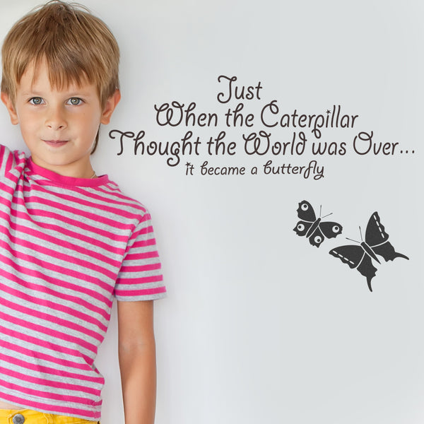 Just When The Caterpillar Wall Sticker Quote