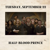 September 22: Harry Potter and the Half-Blood Prince!