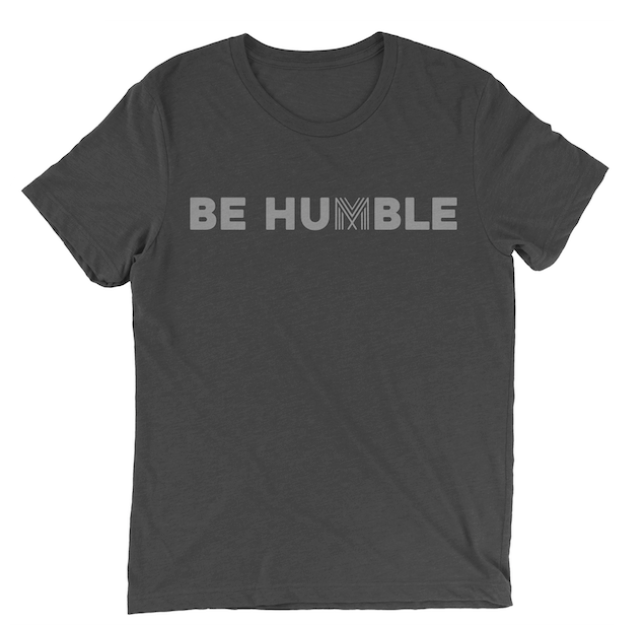 Be Humble T-Shirt (Deep Heather)