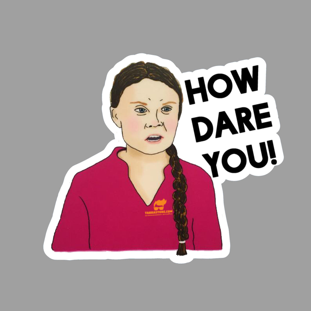 How dare you! - Tarrastore