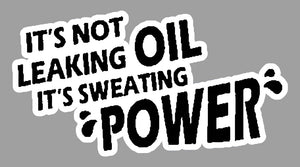 Its not leaking oil, its sweating power! - Tarrastore