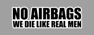 No Airbags We Die Like Real Men Tarrat