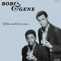 Bob & Gene - If This World Is Mine...