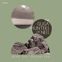 Dead Rat Orchestra - The Guga Hunters Of Ness