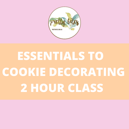 ESSENTIALS TO COOKIE DECORATING (2 HOUR CLASS)