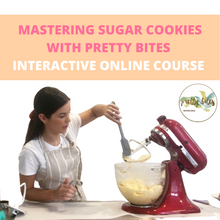 Load image into Gallery viewer, Mastering sugar cookies with Pretty Bites (interactive online course)