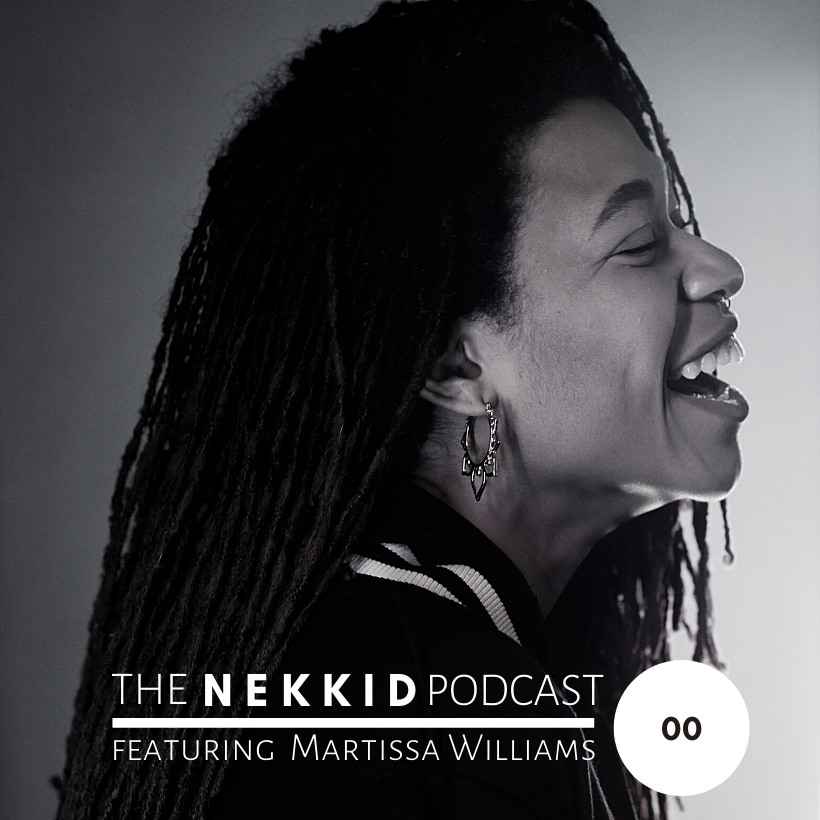 Nekkid x Martissa Williams