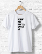 "Load image into Gallery viewer, ""Poetry & Prayer Saved Me"""