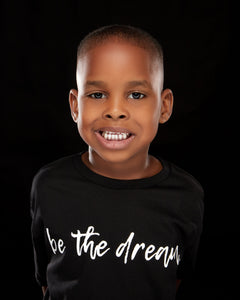 """Be The Dream"""