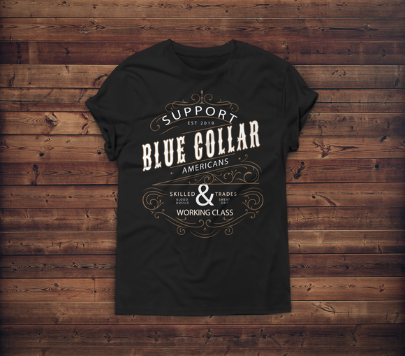 SUPPORT BLUE COLLAR AMERICANS T-Shirt