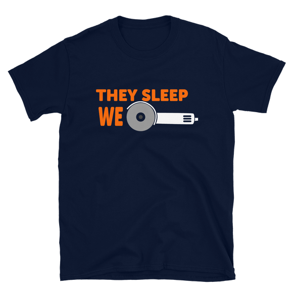THEY SLEEP WE GRIND - T-Shirt