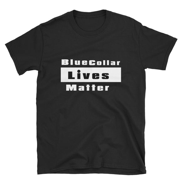 Blue Collar Lives Matter - Short-Sleeve T-Shirt