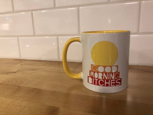 Good Morning Bitches mug