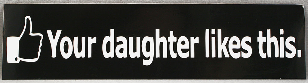'Your daughter likes this.' Sticker