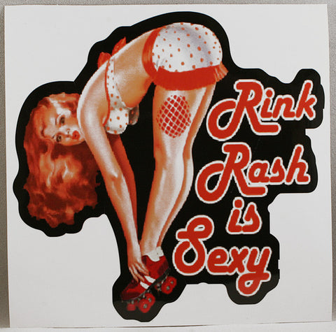 Rink Rash Is Sexy Sticker