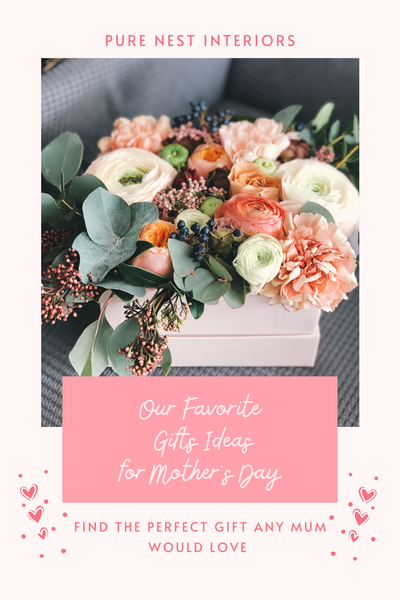 Our Favorite Gift Ideas for Mother's Day