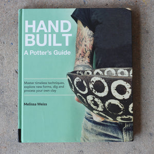 Hand Built A Potter's Guide