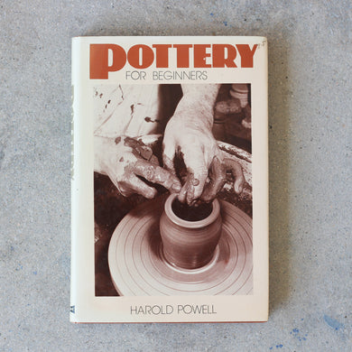 Pottery For Beginners by Harold Powell