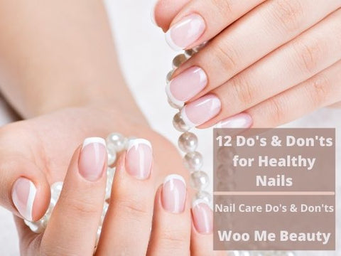 Do's & Don'ts for Healthy Nails