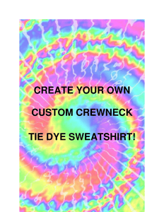 Create Your Own Custom Crewneck Tie Dye Sweatshirt - You Pick the Colors and More