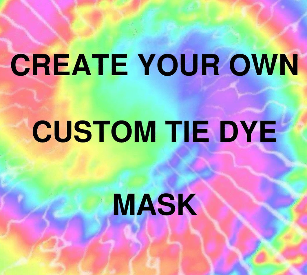 Tie Dye Mask in custom colors