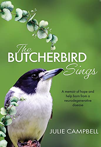 The Butcherbird Sings By: Julie Campbell