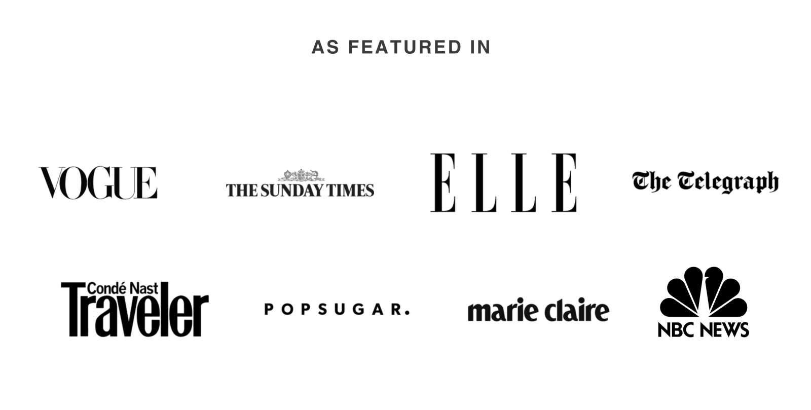 as featured in in VOGUE ELLE The Sunday Times marie claire The Telegraph popsugar Conde Nast Traveler NBC news