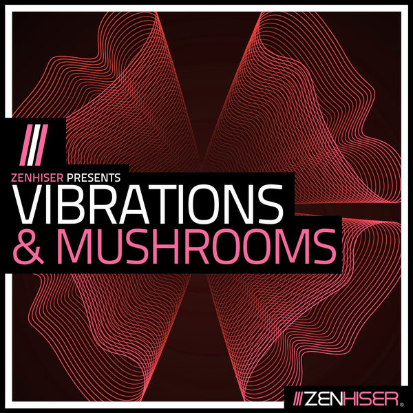 Vibrations & Mushrooms