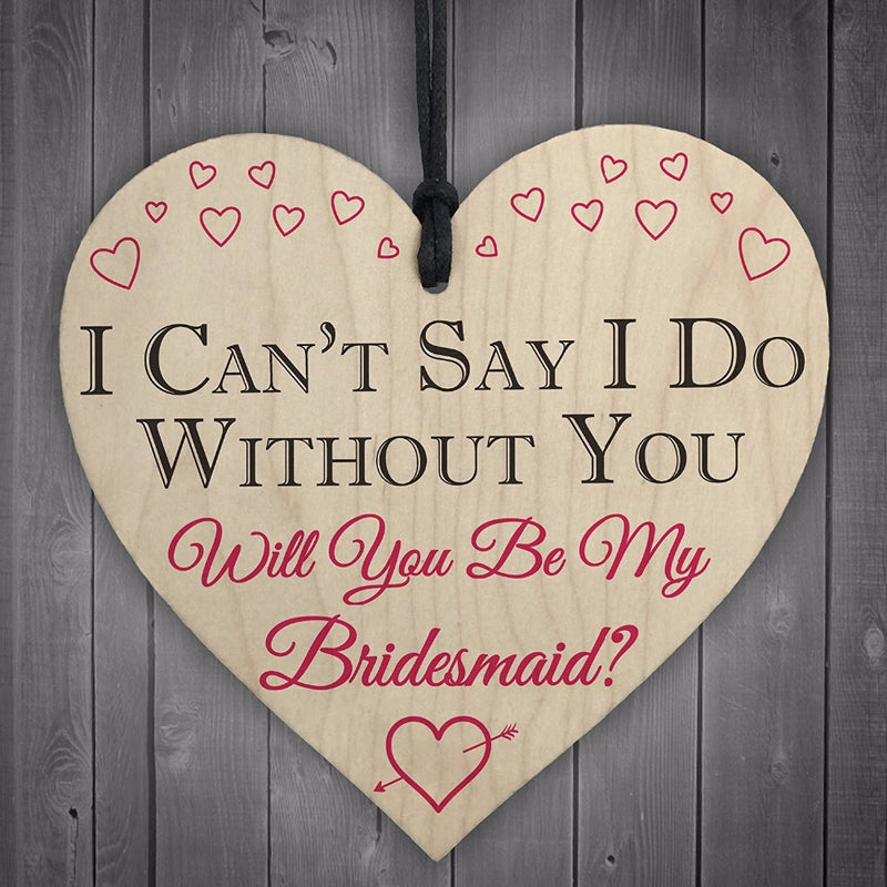 I Can't Say I Do Without You Will You Be My Bridesmaid Sign