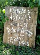 'Choose A Seat Not A Side' Wedding Sign