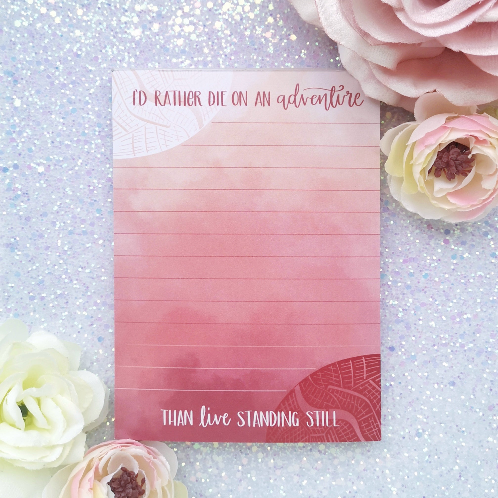 I'd Rather Die On An Adventure Quote Notepad