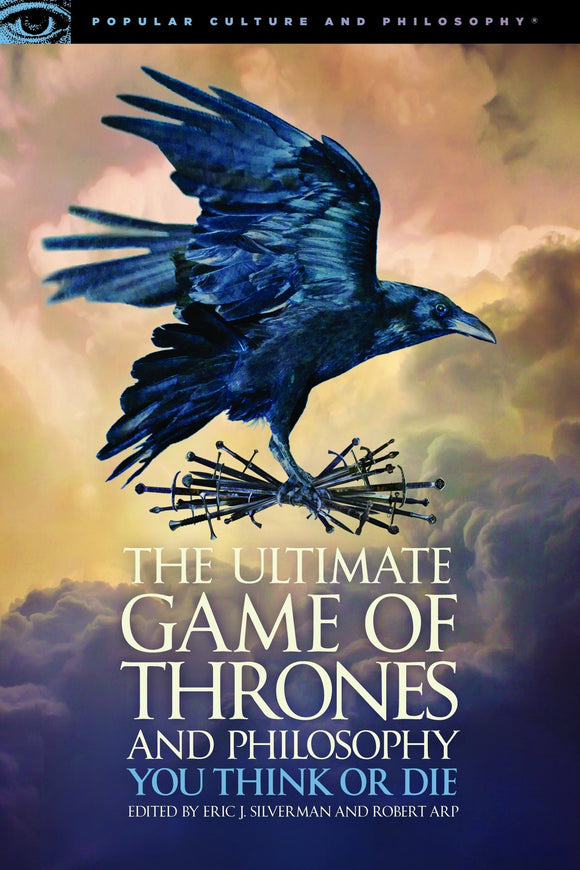 Popular Culture and Philosophy: The Ultimate Game of Thrones and Philosophy