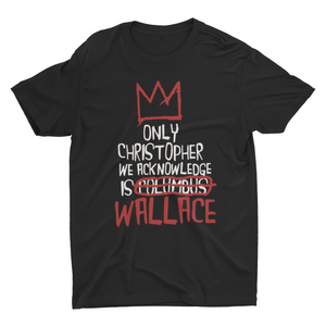 The Only Christopher We Acknowledge is Wallace