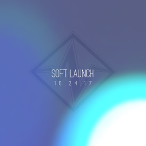 Soft Launch 10.24