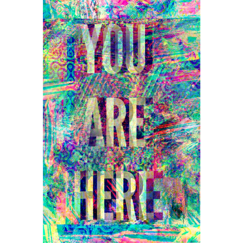 """You Are Here"" Print by DSQISE"