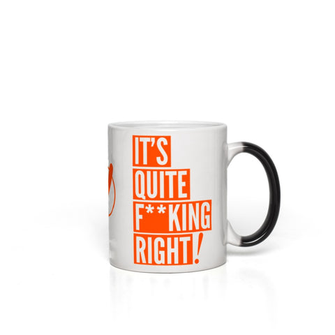 """Quite F**king Right"" Magic Mug"