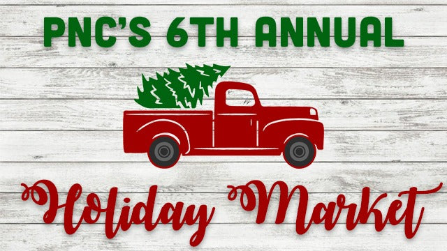 Nov 2 - PNC'S 6TH ANNUAL HOLIDAY MARKET