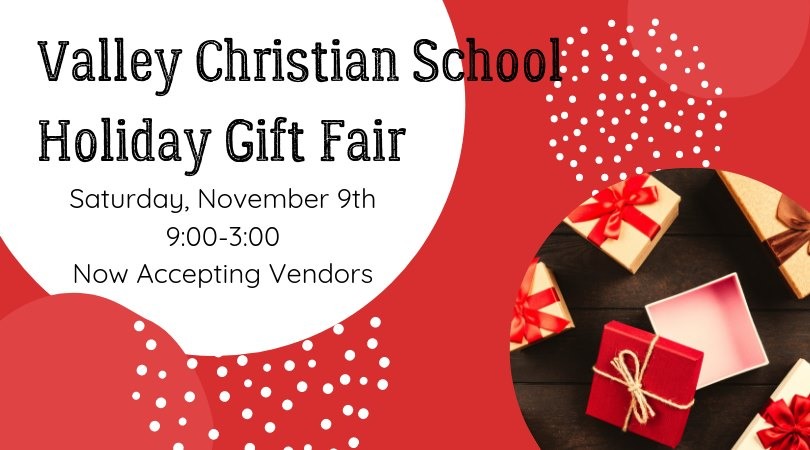 Nov 9 - VALLEY CHRISTIAN SCHOOL HOLIDAY GIFT FAIR