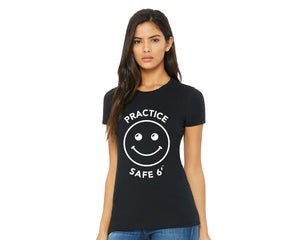 Open image in slideshow, Practice Safe 6'™ T-shirt - Ladies (various colors)