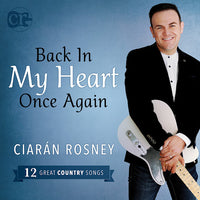 Ciarán Rosney - Back In My Heart Once Again CD