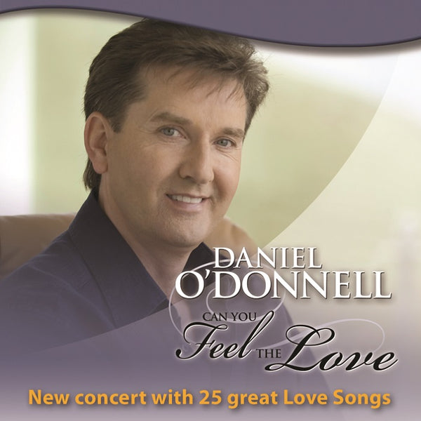 Daniel O'Donnell - Can You Feel The Love 2CD