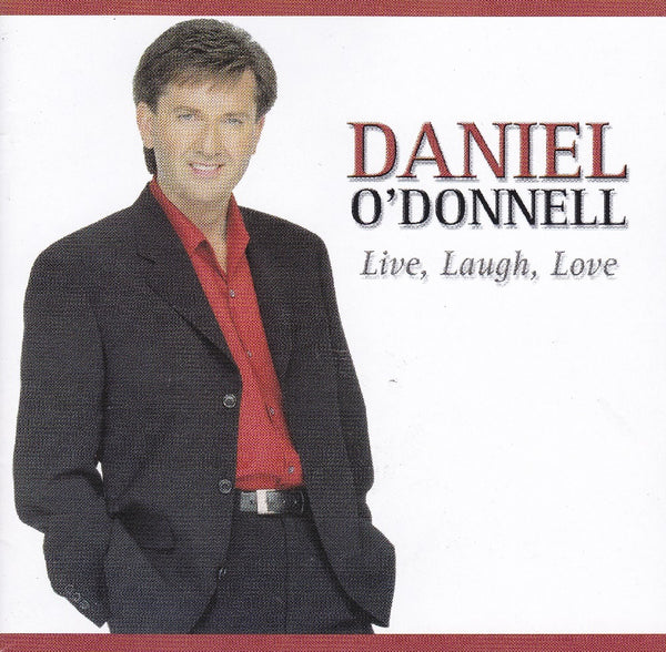 Daniel O'Donnell - Live, Laugh, Love CD